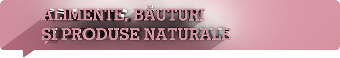 ALIMENTE,-BAUTURI-SI-PRODUSE-NATURALE