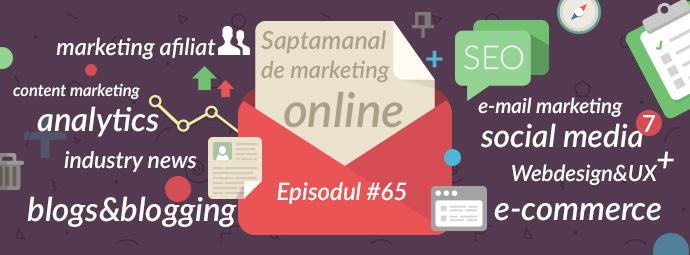 Saptamanal de marketing online, episodul #65