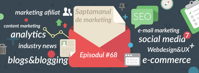 Saptamanal de marketing online, episodul #68